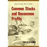 Common Stocks and Uncommon Profits ~ Philip A. Fisher