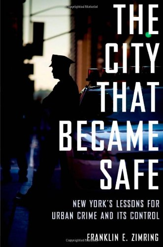 The City That Became Safe: New York's Lessons for Urban...