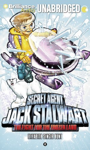 Secret Agent Jack Stalwart: Book 12: The Fight for the Frozen Land: The Arctic by Elizabeth Singer Hunt (2011-10-04)
