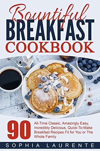 Meals, Dining, Bountiful Breakfast Cookbook by Sophia Laurente ebook deal