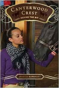 Behind the Bit (Canterwood Crest #3): Jessica Burkhart: 9781416958420