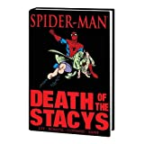 Spider-Man: Death of the Stacys (Marvel Premiere Classic) ~ Stan Lee