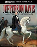 Jefferson Davis and the Confederacy (Cobblestone the Civil War)