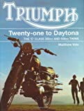 Triumph Twenty-One to Daytona: The C Class 350cc and 500cc Twins (Crowood Motoclassics)