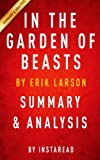 img - for In the Garden of Beasts: by Erik Larson   Summary & Analysis: Love, Terror and an American Family in Hitler's Berlin book / textbook / text book