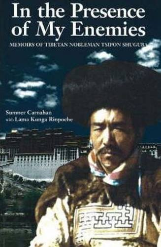 In the Presence of My Enemies: Memoirs of Tibetan Nobleman Tsipon Shuguba (Men's Spirituality Series)