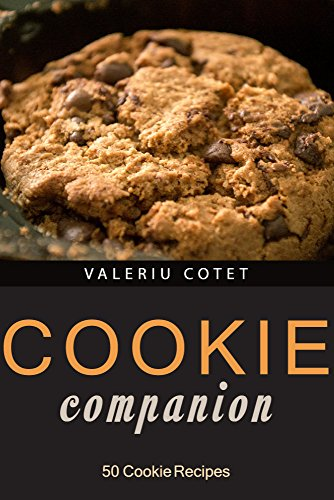 Cookie Companion: Top 50 Cookie Recipes Cookbook. Make Awesome Holiday Treats. (Top 50 Recipes Cookbook Book 1) by Valeriu Cotet