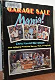 img - for Garage Sale Mania!: How to Hold a Profitable Garage, Yard, or Tag Sale book / textbook / text book
