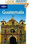Lonely Planet Guatemala 4th Ed.: 4th...