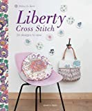 img - for Liberty Cross Stitch: 24 Designs to Sew by Helene Le Berre (2011) Paperback book / textbook / text book