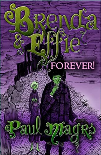 Brenda and Effie [6] Brenda and Effie Forever! - Paul Magrs