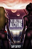 The Girls From Alcyone (English Edition)