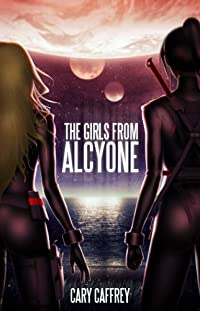 (FREE on 10/11) The Girls From Alcyone by Cary Caffrey - http://eBooksHabit.com