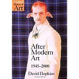 After Modern Art 1945-2000 (Oxford History of Art) ~ David Hopkins