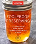 Foolproof Preserving: A Guide for Mak...