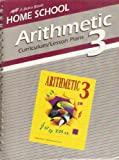 Arithmetic 3: Curriculum/Lesson Plans - Part 1 & Part 2 (A Beka Book Homeschool)
