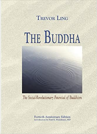 The Buddha: The Social-Revolutionary Potential of Buddhism written by Trevor Ling