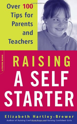 Raising A Self-Starter: Over 100 Tips For Parents And Teachers (Lifelong Books) front-998932