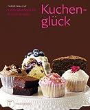 Kuchenglück - Lieblingsrezepte für Kuchen & mehr