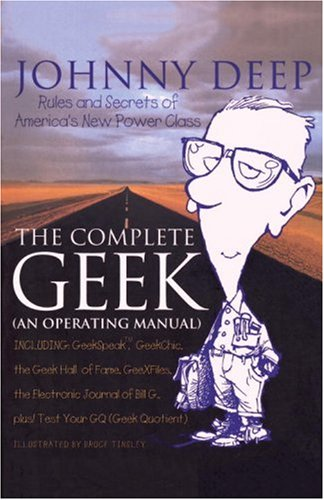 The Complete Geek (an Operating Manual): Rules and Secrets of America