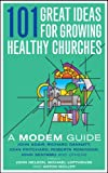 img - for 101 Great Ideas for Growing Healthy Churches: A MODEM Guide book / textbook / text book