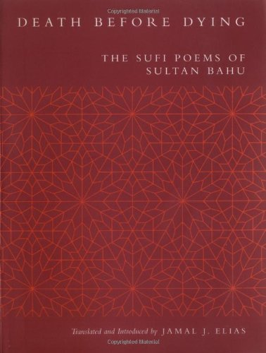 Death before Dying: The Sufi Poems of Sultan Bahu
