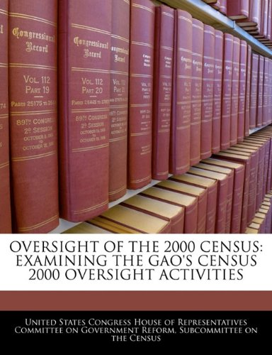OVERSIGHT OF THE 2000 CENSUS: EXAMINING THE GAO'S CENSUS 2000 OVERSIGHT ACTIVITIES