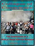 img - for Collapse of Conscience: The Confession of a World Trade Center Runaway book / textbook / text book
