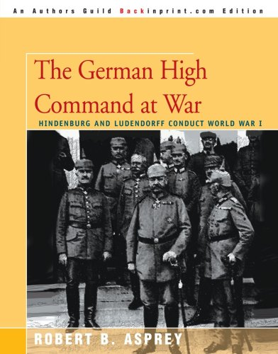 the-german-high-command-at-war-hindenburg-and-ludendorff-conduct-world-war-i