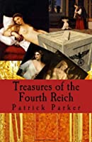 Treasures of the Fourth Reich: A Novel of Suspense