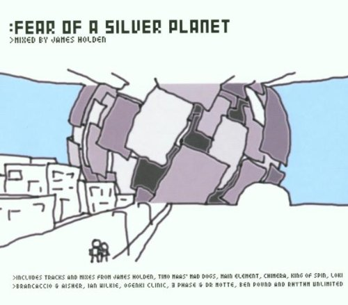 fear-of-a-silver-planet-mixed-by-james-holden