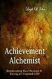 Achievement Alchemist: Discovering Your Passion