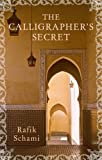 Cover of The Calligrapher's Secret by Rafik Schami 1906697280