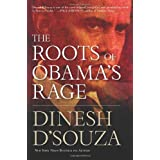 The Roots of Obama's Rage ~ Dinesh D'Souza