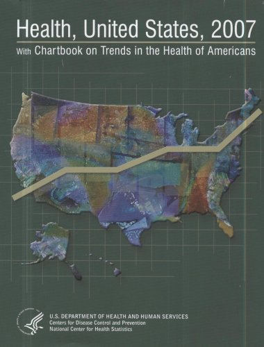 Health, United States, 2007 With Chartbook on Trends in the Health of Americans