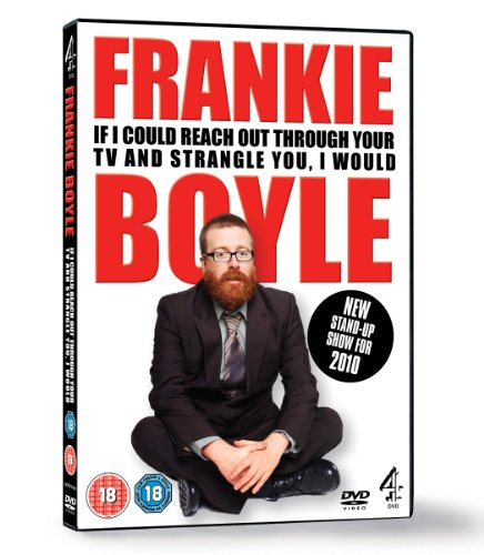 Frankie Boyle Live 2: If I Could Reach Out Through Your TV and Strangle You I Would [DVD]