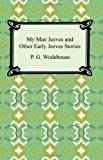 P. G. Wodehouse My Man Jeeves and Other Early Jeeves Stories