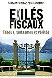 Exilés fiscaux : tabous, fantasmes et vérités