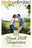 Sweet Hill Temptation (A Short Story)