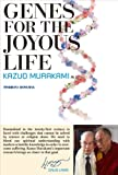 Genes for the Joyous Life