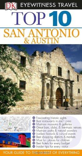 Top 10 San Antonio and Austin (Eyewitness Top 10 Travel Guide)