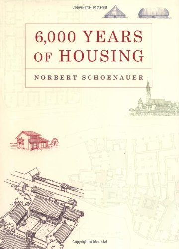 6,000 Years of Housing (Revised and Expanded Edition)