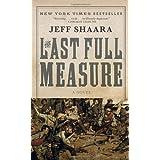 The Last Full Measure: A Novel of the Civil War (Civil War Trilogy) ~ Jeff Shaara