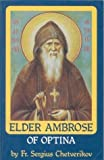 img - for Elder Ambrose of Optina by Sergius Chetverikov (1997-07-01) book / textbook / text book