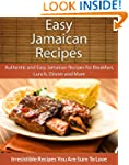 Easy Jamaican Recipes: Authentic and...