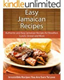 Easy Jamaican Recipes: Authentic and Easy Jamaican Recipes for Breakfast, Lunch, Dinner and More (The Easy Recipe) (English Edition)
