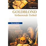 """Goldblond: Verheerende Torheitvon """"Tom Wolf"""""""