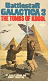 The Tombs of Kobol (Battlestar Galactica 03 ) (042505523X) by Larson, Glen A.
