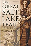 img - for The Great Salt Lake Trail (Expanded, Annotated) book / textbook / text book