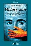 Hablar Y Callar: Funciones Sociales del Lenguaje a Traves de la Historia (Spanish Edition) (8474325617) by Burke, Peter